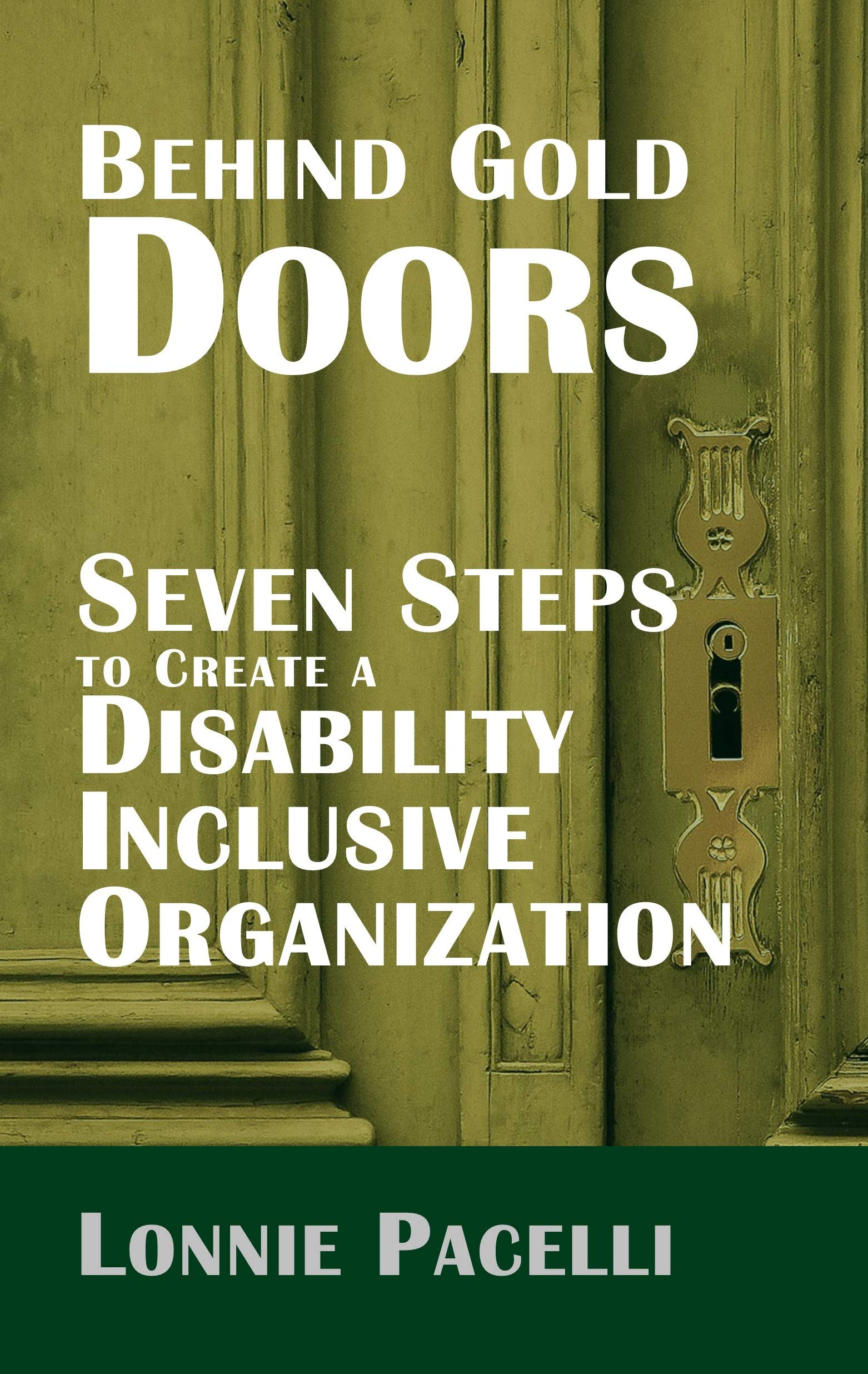 Behind Gold Doors-Seven Steps to Create a Disability Inclusive Organization: An Allegory about Disability Inclusion (The Behind Gold Doors Series)