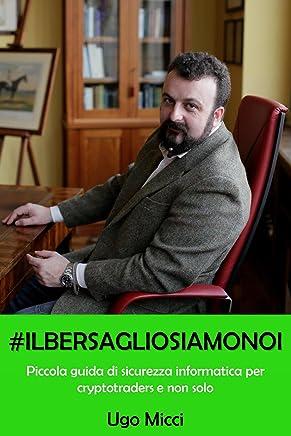 #ilbersagliosiamonoi: Piccola guida di sicurezza informatica per cryptotraders e non solo