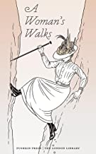 A Woman's Walks (The London Library Book 11)
