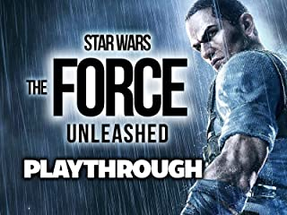 Clip: Star Wars The Force Unleashed Playthrough