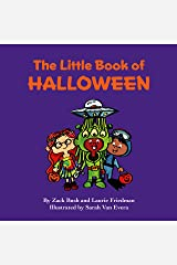 The Little Book of Halloween: About Halloween, Costumes, Crafts, Creativity, Fun and Holiday Celebration for Kids Ages 3 10, Preschool, Kindergarten, First Grade Kindle Edition