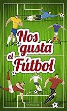 Nos gusta el fútbol (Spanish Edition)