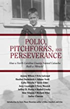 """Polio, Pitchforks, and Perserverance: How a North Carolina County Named Catawba Built a """"Miracle"""""""