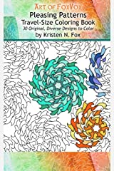 Pleasing Patterns Travel-Size Coloring Book: 30 Original, Diverse Designs to Color Paperback