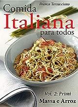 Comida italiana para todos: Vol. II - Massa e Arroz