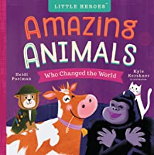 Amazing Animals Who Changed the World (Little Heroes Book 3)