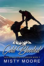 Cold Blooded: A Mountain Man Curvy Woman Instalove (Mountain Hero Warrior Book 3)