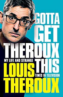 Gotta Get Theroux This: My life and strange times in