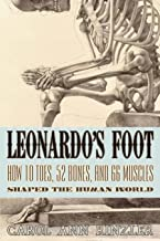 Leonardo's Foot: How 10 Toes, 52 Bones, and 66 Muscles Shaped the Human World (English Edition)