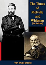 The Times of Melville and Whitman [1st Edition]