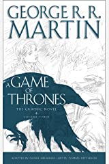 A Game of Thrones: Graphic Novel, Volume Three (A Song of Ice and Fire) Kindle Edition