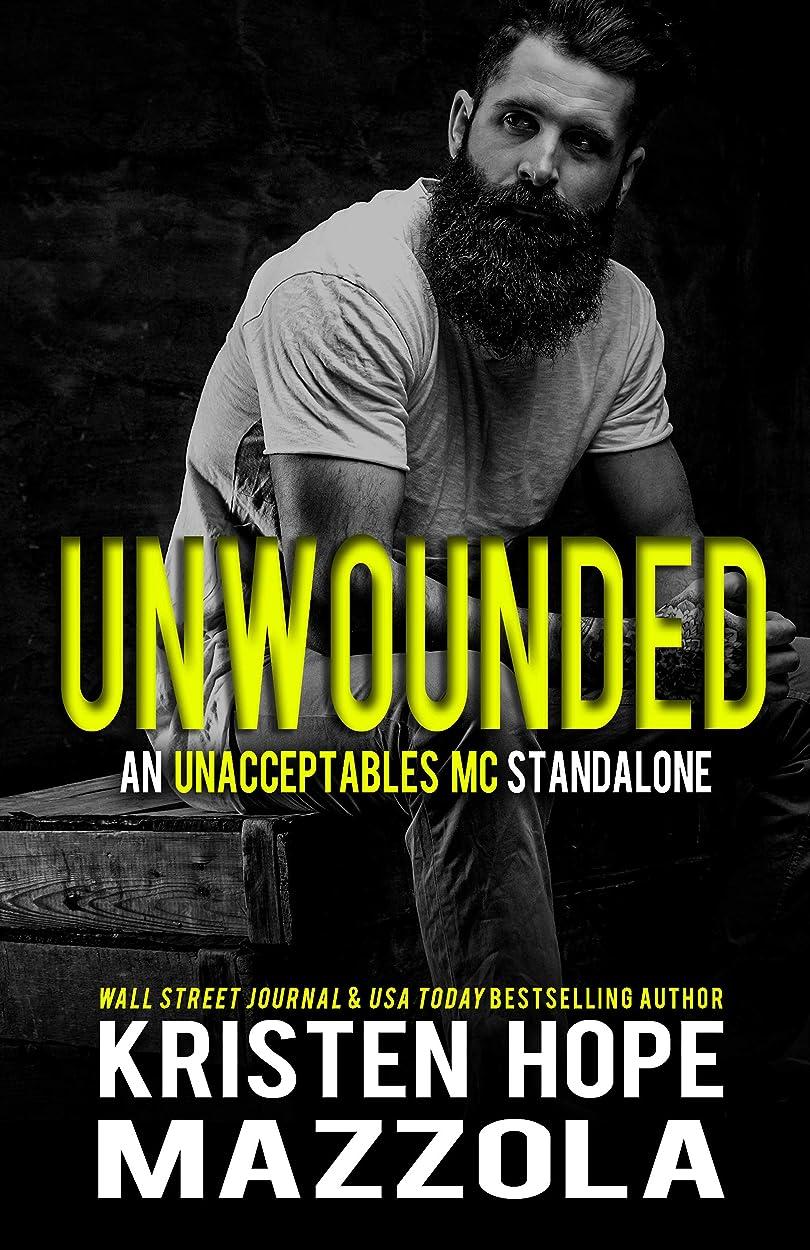 ずらす膨らませる炭水化物Unwounded: An Unacceptables MC Standalone Romance (English Edition)