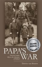 Papa's War: From the London Blitz to the Liberation of Holland (English Edition)
