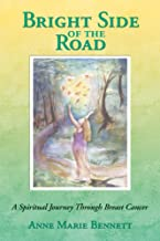 Bright Side of the Road: A Spiritual Journey Through Cancer