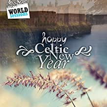 Happy Celtic New Year: Great Traditional & Popular Songs for Christmas Eve Festivities. Irish, Scottish, Galician Greatest Hits