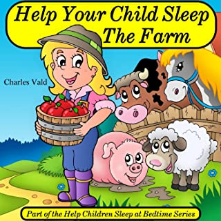 Help Your Child Sleep the Farm (Part of the Help Children Sleep at Bedtime Series)