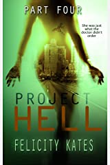 Project Hell--Part Four: A Serial Sci-fi Romance (The New Earth Series Book 4) Kindle Edition