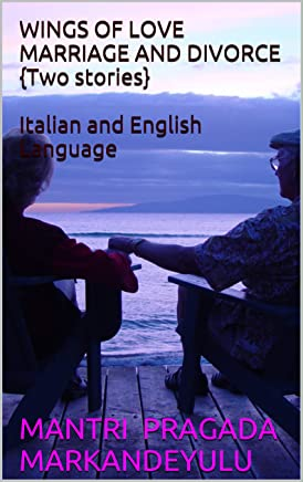 WINGS OF LOVE  MARRIAGE AND DIVORCE  {Two stories} Italian and English Language