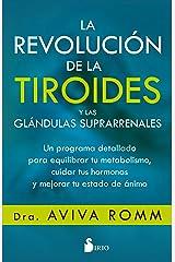 LA REVOLUCIÓN DE LA TIROIDES Y LAS GLÁNDULAS SUPRARRENALES (Spanish Edition) Formato Kindle