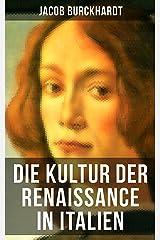 Die Kultur der Renaissance in Italien (German Edition) Kindle Edition