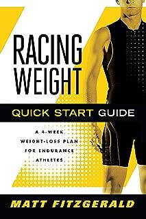 [Matt Fitzgerald CISSN] Racing Weight Quick Start Guide: A 4-Week Weight-Loss Plan for Endurance Athletes (The Racing Weight Series) - Paperback