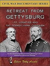 Retreat From Gettysburg: Lee, Logistics & The Pennsylvania Campaign