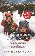 His Christmas Baby Bonus/The Cowboy's Christmas Family/Her Festive Baby Bombshell