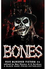 Bones: A Voodoo Anthology (Five Hundred Fiction Book 4) Kindle Edition