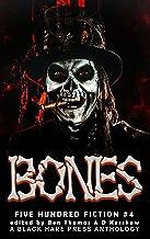 Bones: A Voodoo Anthology (Five Hundred Fiction Book 4)