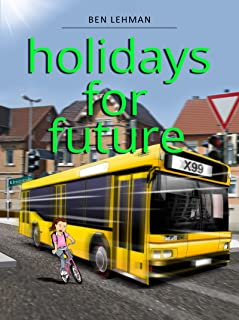 holydays for future (German Edition)