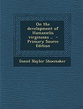 On the Development of Hamamelis Virginiana ..