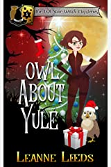 Owl About Yule (The Owl Star Witch Mysteries Book 5) Kindle Edition