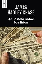 Acuéstala sobre los lirios (NOVELA POLICÍACA) (Spanish Edition)
