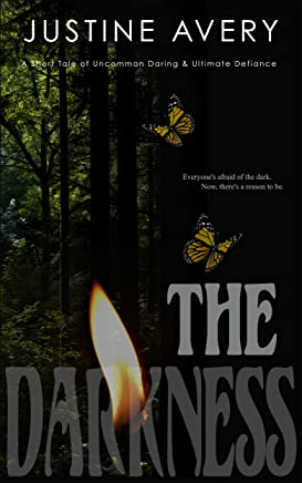The Darkness: A Short Tale of Uncommon Daring & Ultimate Defiance