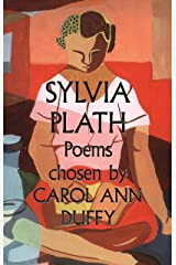 Sylvia Plath Poems Chosen by Carol Ann Duffy Kindle Edition