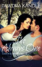 The Always One (Love in a Small Town Book 5)