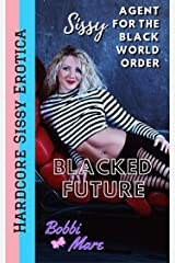 Sissy Agent for the Black World Order (Blacked Future) Kindle Edition
