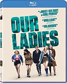 Comedy-Drama OUR LADIES arrives on Blu-ray, DVD and Digital Nov. 16 from Sony Pictures