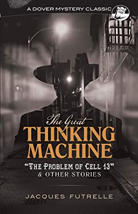 The Great Thinking Machine: The Problem of Cell 13 & Other Stories