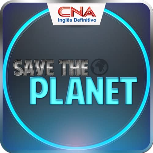 CNA 360 Save The Planet