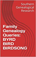 Family Genealogy Queries: BYRD BIRD BIRDSONG (Southern Genealogical Research)