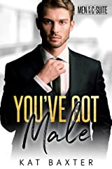 You've Got Male: A Frenemies-to-lovers Curvy Girl Romance (Men of the C-Suite Book 1) Kindle Edition