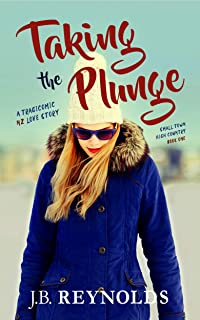 Taking the Plunge: A Tragicomic NZ Love Story (Small Town High Country Book 1)