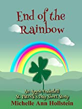 End of the Rainbow, An Aggie Underhill St. Patrick's Day Short Story (A quirky, comical adventure) (An Aggie Underhill Mystery Book 13) (English Edition)