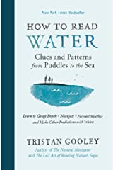 How to Read Water: Clues and Patterns from Puddles to the Sea (Natural Navigation) Kindle Edition