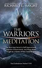 The Warrior's Meditation: The Best-Kept Secret in Self-Improvement, Cognitive Enhancement, and Stress Relief, Taught by a Master of Four Samurai Arts (Total Embodiment Method TEM) (English Edition)