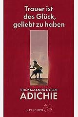 Trauer ist das Glück, geliebt zu haben (German Edition) Kindle Edition