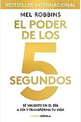El poder de los 5 segundos: Sé valiente en el día a día y transforma tu vida (Hobbies) (Spanish Edition) Kindle Edition