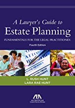 A Lawyer's Guide to Estate Planning, Fundamentals for the Legal Practitioner