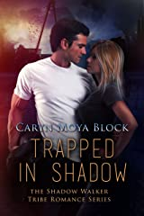 Trapped In Shadow (Shadow Walker Romance Series Book 4) Kindle Edition